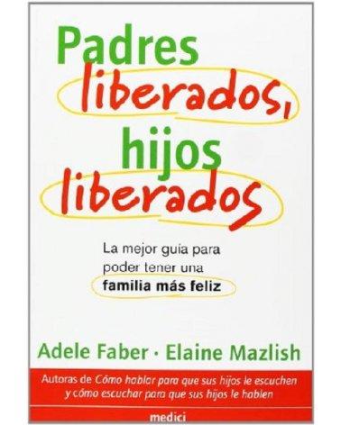 PADRES LIBERADOS, HIJOS...
